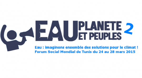 La Coalition Eau et ses partenaires organisent les secondes rencontres«Eau, Planète et Peuples»